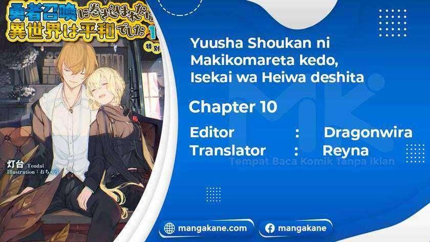 Yuusha Shoukan Ni Makikomareta Kedo, Isekai Wa Heiwa Deshita Chapter 10